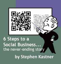 Click for 6 Steps to a Social Business, a book on social media by Stephen Kastner